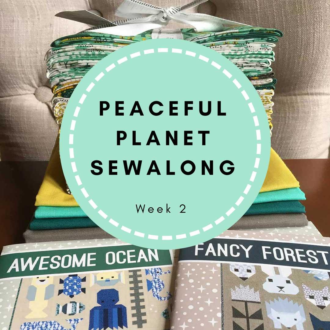 Peaceful Planet Sew Along – Week 2