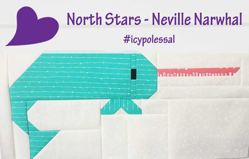 Icy Poles Sew Along – Week 6 Neville Narwhal