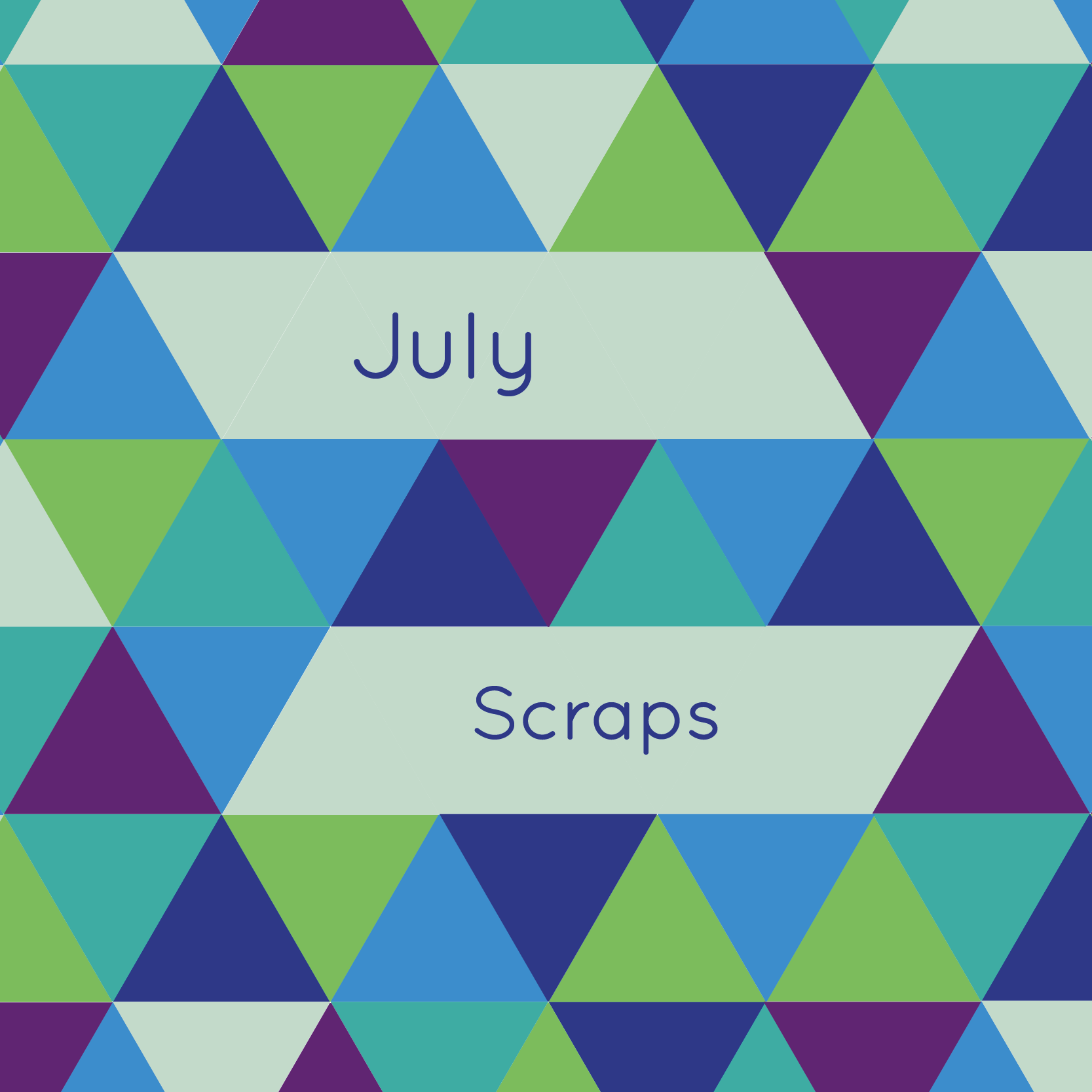 52 Quilters July 2018 – Scraps